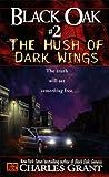 Black Oak 02 Hush Of Dark Wings