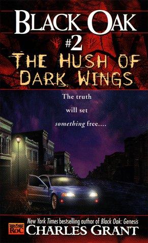Image for Black Oak 2: The Hush of Dark Wings (Black Oak, 2)