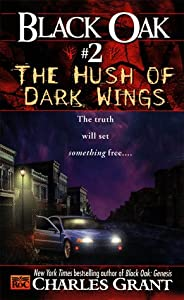 Black Oak 2: The Hush of Dark Wings by Charles L. Grant