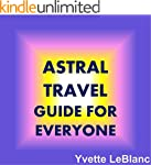 Astral Travel:  Guide for Everyone (E...