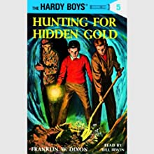 Hunting for Hidden Gold: Hardy Boys 5 (       UNABRIDGED) by Franklin Dixon Narrated by Bill Irwin