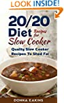 20/20 Diet Recipes With Slow Cooker:...