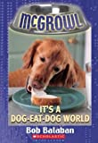 It's a Dog-Eat-Dog World (McGrowl, No. 5)