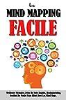Le Mind Mapping Facile: Meilleure Mémoire, Prise De Note Rapide, Brainstorming, Gestion De Projet Sans Effort Avec Les Mind Maps. par Roulier