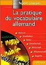 La pratique du vocabulaire allemand par Benhamou
