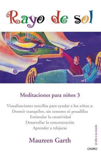 Rayo de sol: Meditaciones para niños 3 (El Niño y su Mundo)