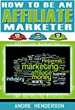 Amazing Affiliate Marketing: Learn how to become an Affiliate Marketer and be on your way to Financial Freedom