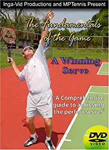 The Fundamentals of the Game: A Winning Serve, Professional Tennis Instruction and Lessons