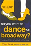 img - for So You Want to Dance on Broadway book / textbook / text book