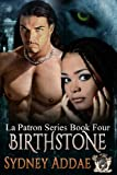BirthStone (LaPatron, The Alpha's Alpha)