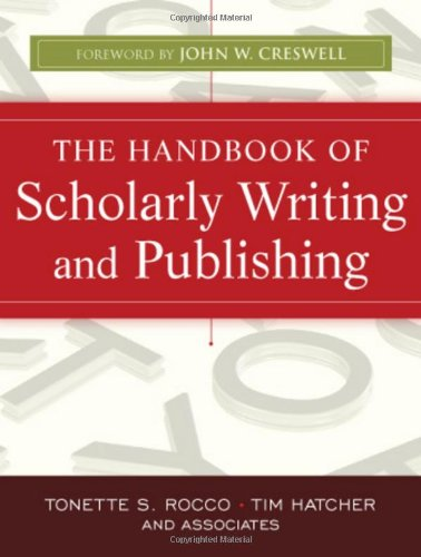 The Handbook of Scholarly Writing and Publishing (The Jossey-Bass Higher and Adult Education Series)
