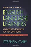 Working with English Language Learners, Second Edition: Answers to Teachers' Top Ten Questions
