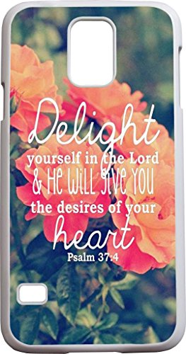 Delight Yourself In The Lord & He Will Give You The Desires Of Your Heart / Psalm 37:4 Christian Bible Verses Quotes Theme Pattern Print Protector Cover Sleeve Cases For Sumsung Galaxy S5 front-1060275