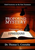 Profound Mystery: Commentary on Ephesians (Faith Footnotes on the New Testament)