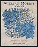William Morris by Himself: Designs and Writings (By Himself Series) (0821217100) by Morris, William