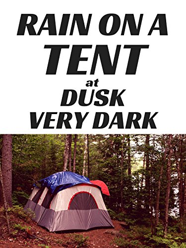 None  sc 1 st  New On Amazon Prime UK & Watch u0027Rain on a Tent at Dusk Very Darku0027 on Amazon Prime Instant ...