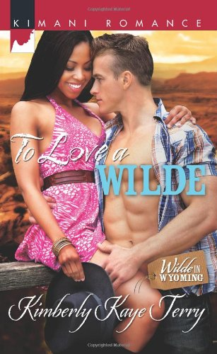 Image of To Love a Wilde (Harlequin Kimani Romance\Wilde in Wyomin)