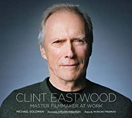Clint Eastwood: Master Filmmaker at Work