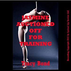 Jasmine Auctioned Off for Training: A First BDSM Erotica Story Audiobook