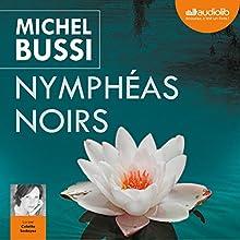 Nymphéas noirs   Livre audio Auteur(s) : Michel Bussi Narrateur(s) : Colette Sodoyez