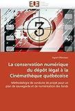 echange, troc Sigrid Offenstein - La Conservation Numerique Du Depot Legal a la Cinematheque Quebecoise