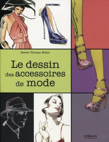 le dessin des accessoires de mode  eyrolles eyrolles editions brigitte quentin