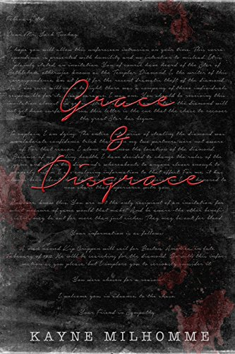 Fans of Dan Brown will love Kayne Milhomme's historical mystery Grace and Disgrace! Sale Price Today – .99 Cents!