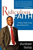 img - for Ridiculous Faith: Ordinary People Living Extraordinary Lives Paperback June 1, 2006 book / textbook / text book