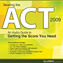 Beating the ACT, 2009 Edition: An Audio Guide to Getting the Score You Need Audiobook by  PrepLogic