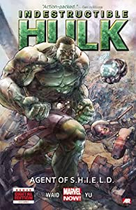Indestructible Hulk, Vol. 1: Agent of S.H.I.E.L.D. by Mark Waid and Leinil Francis Yu