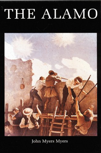 John Myers Myers - The Alamo (Bison Book)