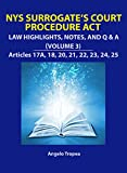 NYS Surrogate's Court Procedure Act -  Law Highlights, Notes, and Q&A (Volume 3)