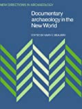 img - for Documentary Archaeology in the New World (New Directions in Archaeology) book / textbook / text book
