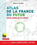 Atlas de la France du futur. Notre av...