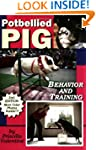 Potbellied Pig Behavior and Training,...