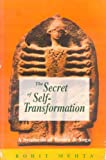 Secret of Self-Transformation-- A synthesis of Tantra and Yoga (8120804023) by Rohit Mehta