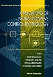 Applications of Neural Adaptive Control Technology (World Scientific Series in Robotics and Intelligent Systems)