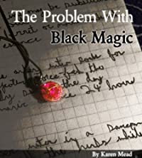 (FREE on 8/1) The Problem With Black Magic by Karen Mead - http://eBooksHabit.com