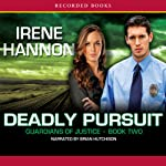 Deadly Pursuit (       UNABRIDGED) by Irene Hannon Narrated by Brian Hutchison