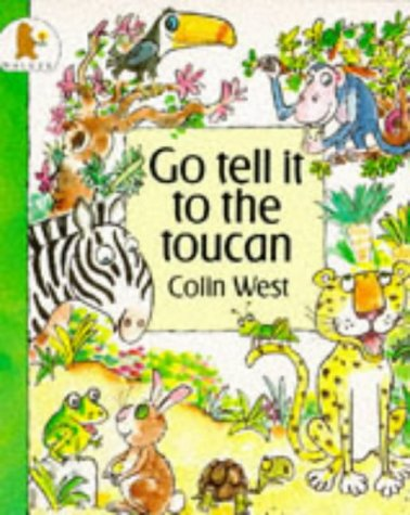 Childrens Books Reviews Go Tell It To The Toucan Bfk No 70