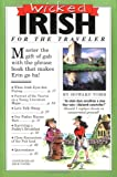 img - for Wicked Irish (Wicked Travel Book Series) book / textbook / text book