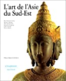 echange, troc Maud Girard-Geslan, Marijke Klokke, Albert Le Bonheur, Donald Stadtner, Valérie Zaleski - L'Art de l'Asie du Sud-Est