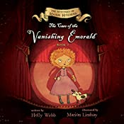 The Case of the Vanishing Emerald: The Mysteries of Maisie Hitchins, Book 2   Holly Webb
