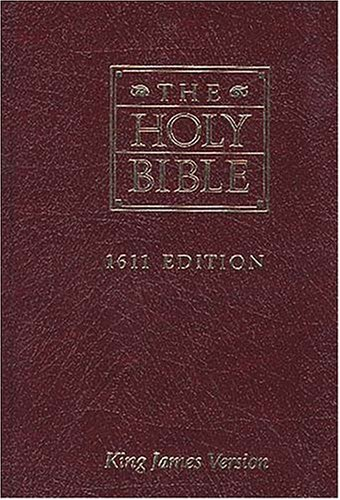 The Holy Bible : 1611 Edition - King James Version