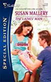 The Ladies' Man (Silhouette Special Edition) (0373247788) by Mallery, Susan