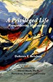 img - for A Privileged Life: Remembering My Journey book / textbook / text book