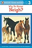 Why Do Horses Neigh? (Penguin Young Readers, L3) (0142301191) by Holub, Joan