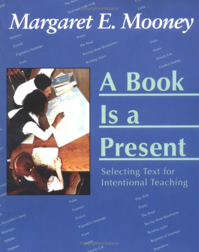 A Book Is a Present: Selecting Text for Intentional Teaching