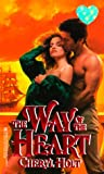The Way Of The Heart (Zebra Splendor Historical Romances) (0821764446) by Holt, Cheryl