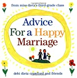Advice for a Happy Marriage: From Miss Dietzs Third-Grade Class